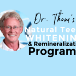 Dr. Thom's Natural Teeth Whitening